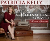 "Weihnachtskonzert Patricia Kelly ""Blessed  Christmas"